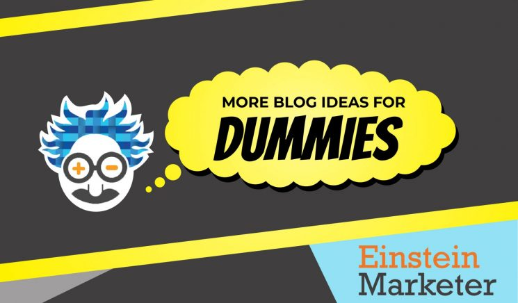 more blog ideas for dummies
