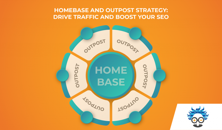 homebase and outpost strategy drive traffic, improve seo