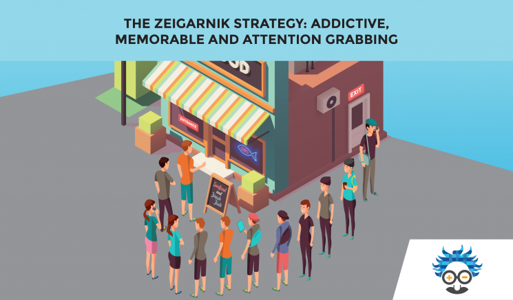 Zeigarnik strategy blog marketing