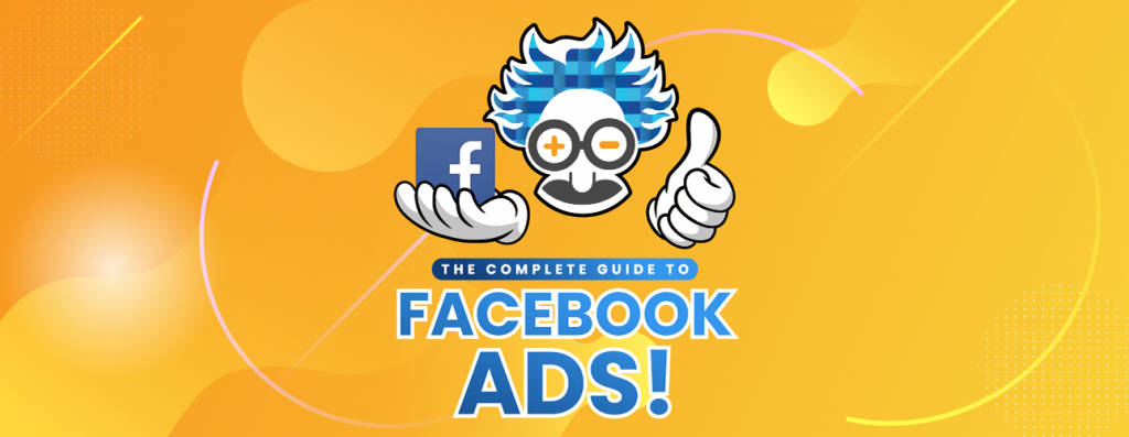 complete guide to facebook ads