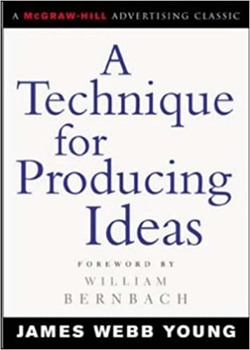 a technique for producing ideas james webb young