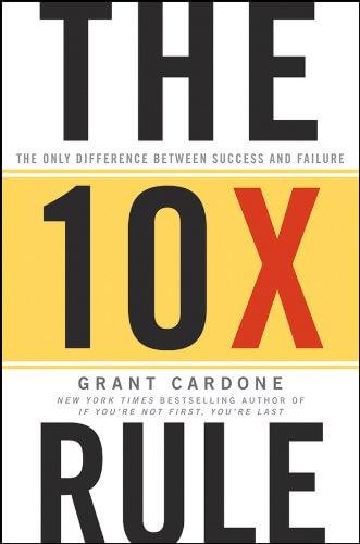 the 10x rule grant cardone best marketing books